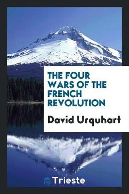 The Four Wars of the French Revolution (Paperback)
