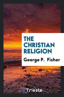 The Christian Religion (Paperback)