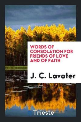 Words of Consolation for Friends of Love and of Faith (Paperback)