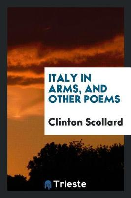 Italy in Arms, and Other Poems (Paperback)