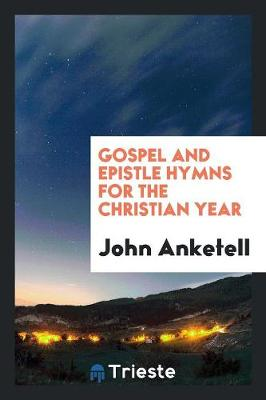 Gospel and Epistle Hymns for the Christian Year (Paperback)
