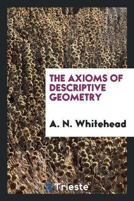 The Axioms of Descriptive Geometry (Paperback)