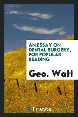 An Essay on Dental Surgery, for Popular Reading (Paperback)