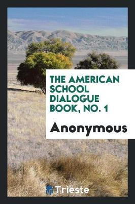 The American School Dialogue Book, No. 1 (Paperback)