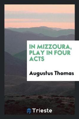 In Mizzoura, Play in Four Acts (Paperback)