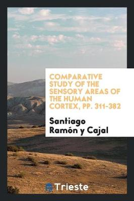Comparative Study of the Sensory Areas of the Human Cortex (Paperback)