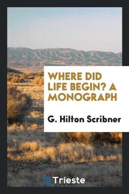 Where Did Life Begin? a Monograph (Paperback)
