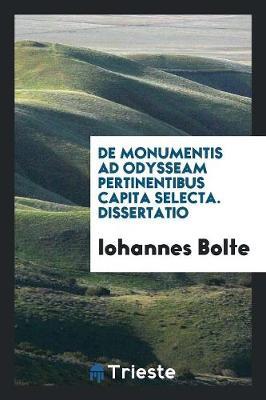 de Monumentis Ad Odysseam Pertinentibus Capita Selecta. Dissertatio (Paperback)
