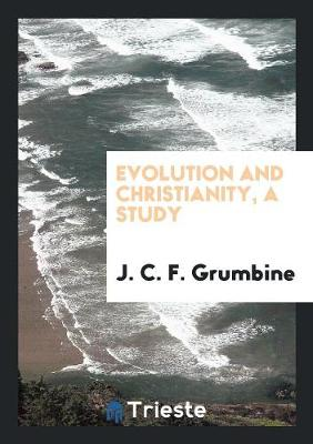 Evolution and Christianity, a Study (Paperback)