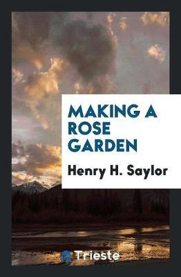 Making a Rose Garden (Paperback)