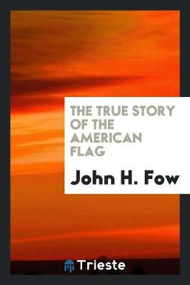 The True Story of the American Flag (Paperback)