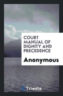 Court Manual of Dignity and Precedence (Paperback)