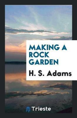 Making a Rock Garden (Paperback)
