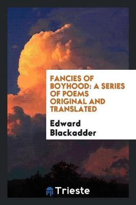 Fancies of Boyhood: A Series of Poems Original and Translated (Paperback)