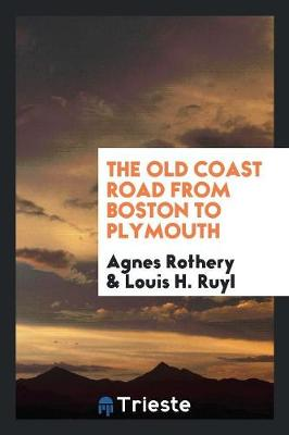The Old Coast Road from Boston to Plymouth (Paperback)