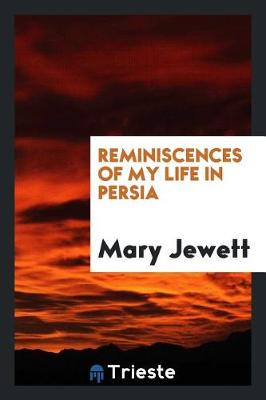 Reminiscences of My Life in Persia (Paperback)