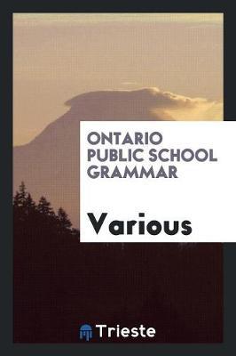 Ontario Public School Grammar (Paperback)