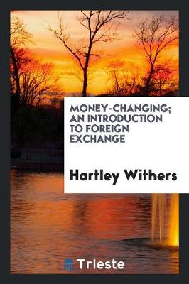 Money-Changing; An Introduction to Foreign Exchange (Paperback)