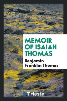 Memoir of Isaiah Thomas (Paperback)