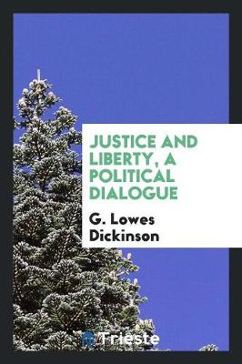 Justice and Liberty, a Political Dialogue (Paperback)
