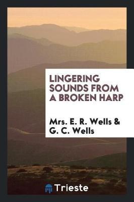 Lingering Sounds from a Broken Harp (Paperback)