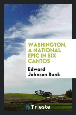 Washington, a National Epic in Six Cantos (Paperback)