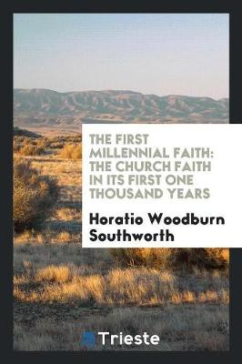 The First Millennial Faith: The Church Faith in Its First One Thousand Years (Paperback)