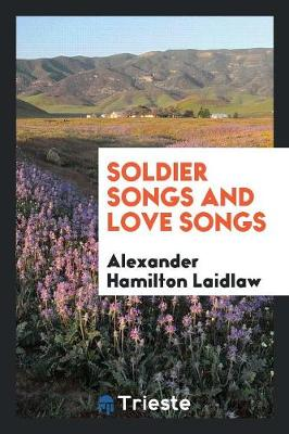Soldier Songs and Love Songs (Paperback)