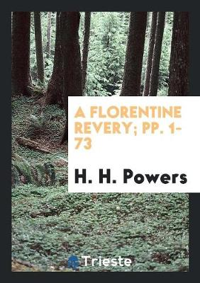 A Florentine Revery; Pp. 1-73 (Paperback)