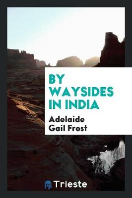 By Waysides in India (Paperback)
