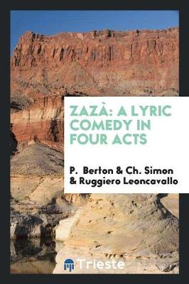 Zaz: A Lyric Comedy in Four Acts (Paperback)