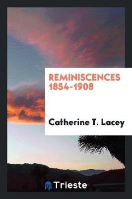 Reminiscences 1854-1908 (Paperback)