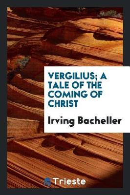 Vergilius; A Tale of the Coming of Christ (Paperback)