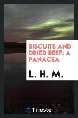 Biscuits and Dried Beef: A Panacea (Paperback)