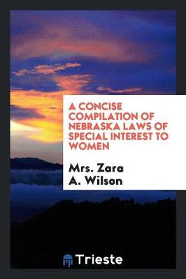 A Concise Compilation of Nebraska Laws of Special Interest to Women (Paperback)