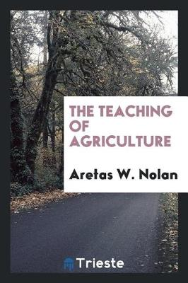 The Teaching of Agriculture (Paperback)