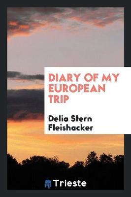 Diary of My European Trip (Paperback)