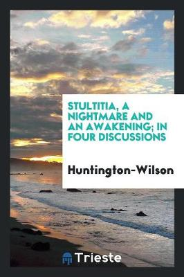 Stultitia, a Nightmare and an Awakening; In Four Discussions (Paperback)