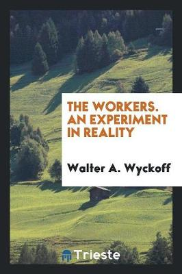 The Workers. an Experiment in Reality (Paperback)