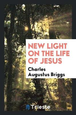 New Light on the Life of Jesus (Paperback)