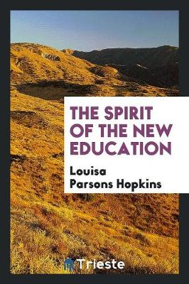The Spirit of the New Education (Paperback)