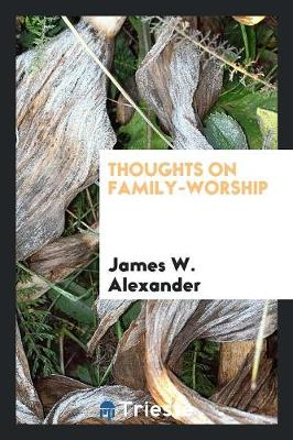 Thoughts on Family-Worship (Paperback)
