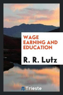 Wage Earning and Education (Paperback)