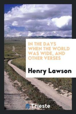 In the Days When the World Was Wide, and Other Verses (Paperback)