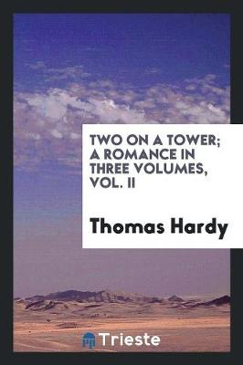 Two on a Tower; A Romance in Three Volumes, Vol. II (Paperback)