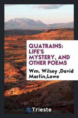Quatrains: Life's Mystery, and Other Poems (Paperback)