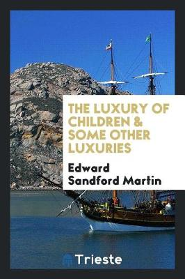 The Luxury of Children & Some Other Luxuries (Paperback)