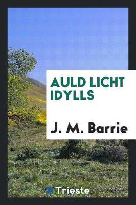 Auld Licht Idylls (Paperback)