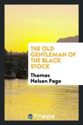 The Old Gentleman of the Black Stock (Paperback)