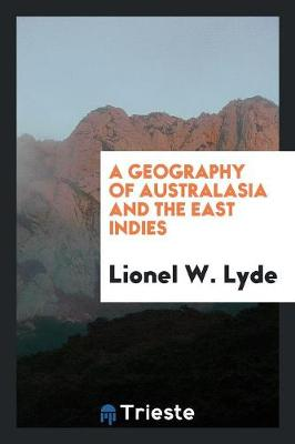 A Geography of Australasia and the East Indies (Paperback)